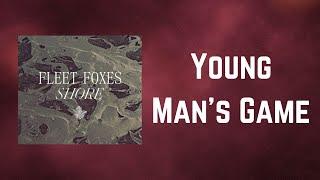 Fleet Foxes - Young Man's Game (Lyrics)