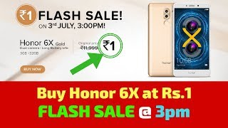 Buy Honor 6X Smartphone at Rs.1- HONOR BIGGEST SUPER SALE
