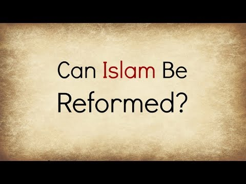 Can Islam Be Reformed?