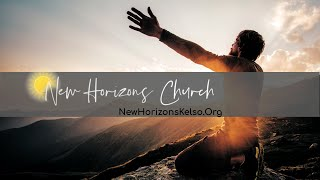 6-7-20 Online Sermon with Pastor Larry Rogers @ New Horizons Church