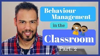 Behaviour management in the classroom (Environment)
