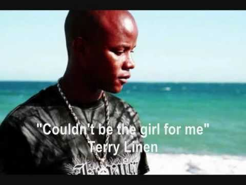 Couldn't Be the Girl for Me - Terry Linen