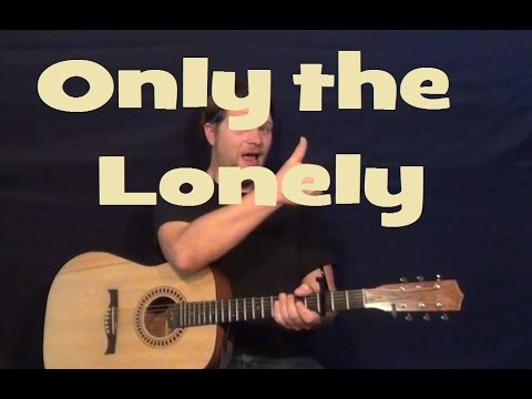 Only the Lonely (Roy Orbison) Guitar Lesson Strum Chords How to Play Only the Lonely Tutorial