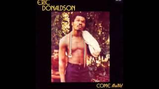 ERIC DONALDSON  Come Away - 1982  A02- Come Away