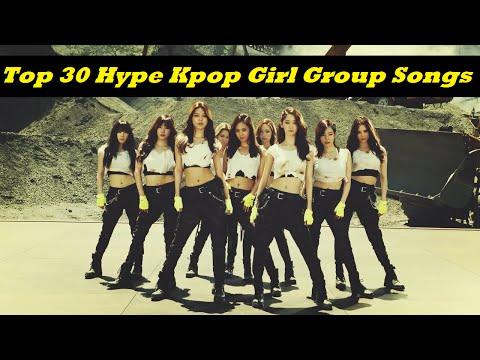 Top 30 HYPE Kpop Girl Group Songs