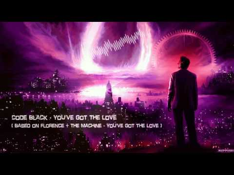 Code Black (Based on Florence + The Machine) - You've Got The Love [HQ Free]