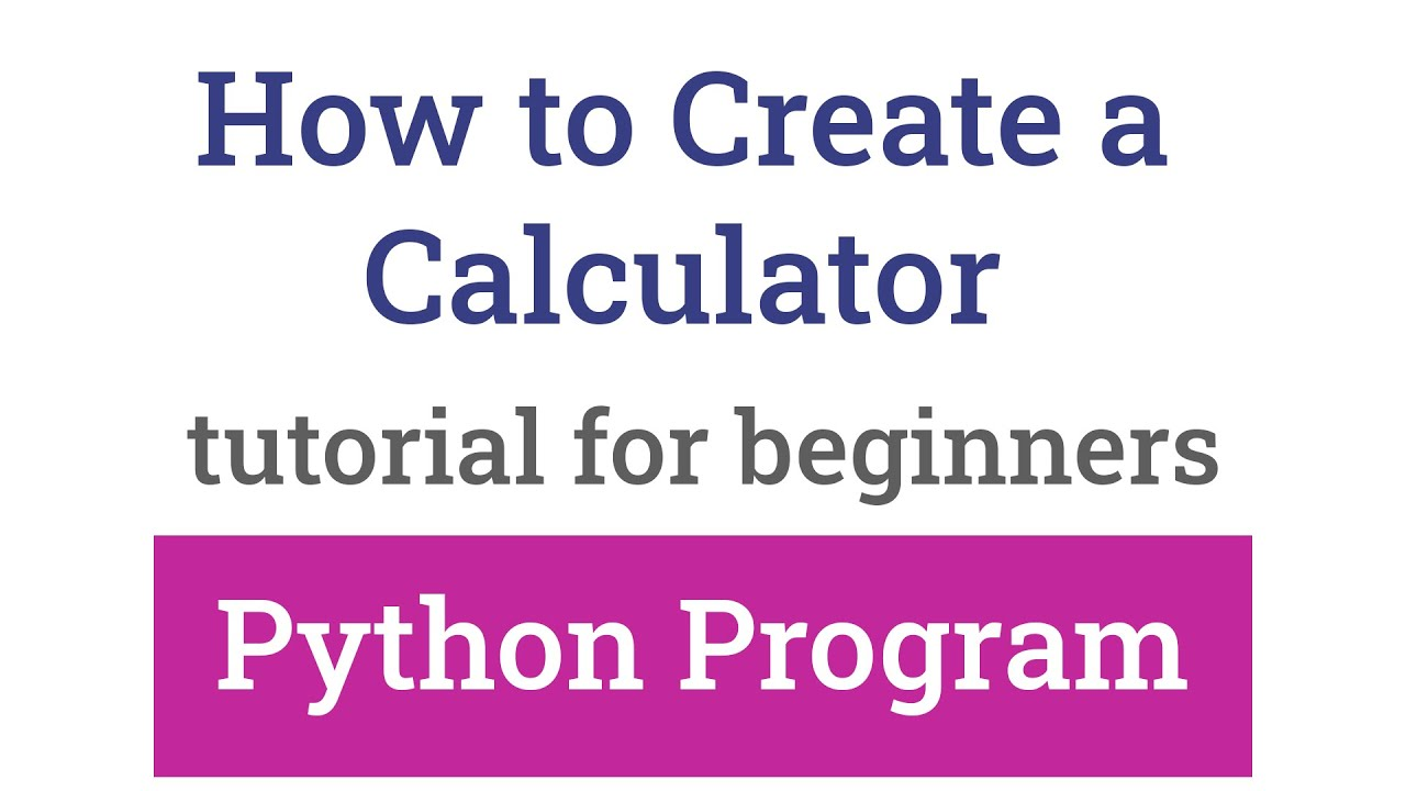 How to Create a Simple Calculator using Python Programming Language