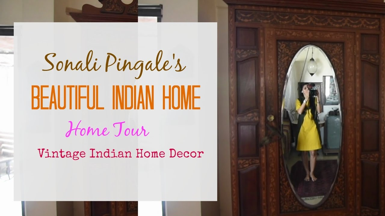 an indian home tour inside mrs sonali pingale s home with an indian home tour inside mrs sonali pingale s home with vintage indian home decor youtube