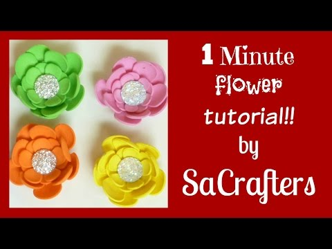 1 minute flower tutorial by SaCrafters!!!