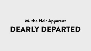 M. the Heir Apparent - Dearly Departed | Audio & Lyrics