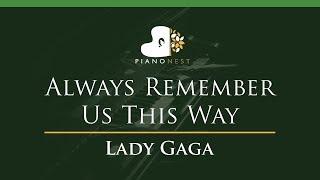 Lady Gaga - Always Remember Us This Way - LOWER Key (Piano Karaoke / Sing Along)