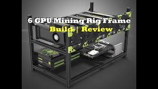 6 GPU Mining Rig Frame by Veddha | Build & Review