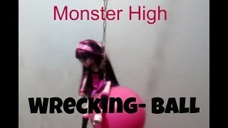 Monster High - Wrecking Ball - Music Video REUPLOAD