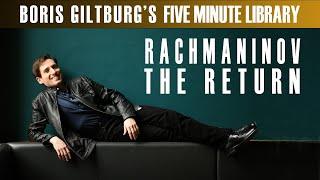 Five Minute Library: BORIS GILTBURG | RACHMANINOV · THE RETURN