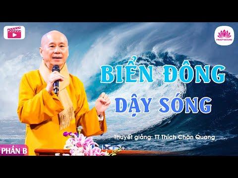 Biển Đông dậy sóng B - Thượng Tọa Thích Chân Quang