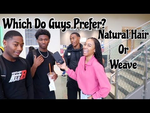 Which Do Guys Prefer Natural Hair or Weave || College Editio