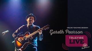 TrueFire Live: Gareth Pearson - Acoustic Grooves & Country Blues Guitar