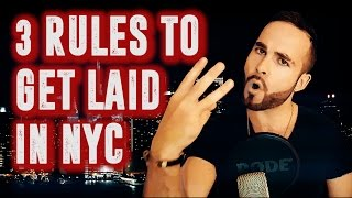 3 Rules to Get Laid in NYC