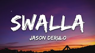 Download lagu Jason Derulo - Swalla (Lyrics) feat. Nicki Minaj & Ty Dolla $ign