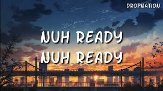 Calvin Harris Nuh Ready Nuh Ready ft PARTYNEXTDOOR Lyrics