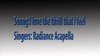 Radiance Acapella - I love the thrill that I feel