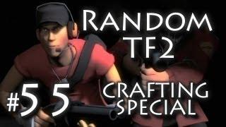 Random Team Fortress 2 CRAFTING w/ Kootra Ep. 55