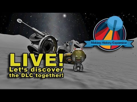 MAKING HISTORY LIVE - Let's explore the new KSP expansion together!