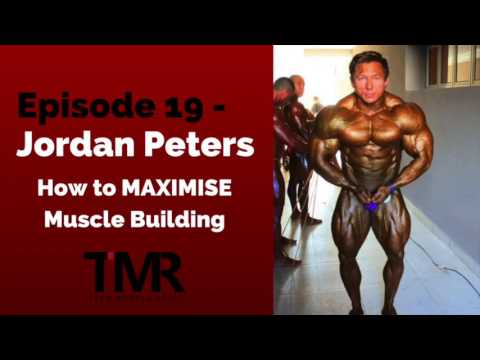 Ep.19 - Jordan Peters - How To Maximise Muscle Building