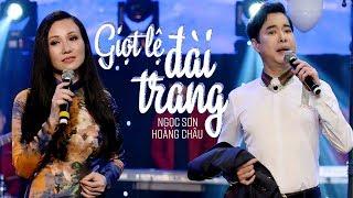 GIỌT LỆ ĐÀI TRANG (#GLDT) - NGỌC SƠN ft HOÀNG CHÂU