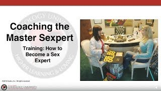 "Loveology University – ""Coaching the Master Sexpert Course"" Sneak Preview"