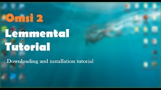 OMSI 2 | Tutorial | Downloading and installing Lemmental v3