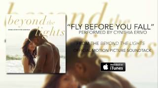 Baixar Cynthia Erivo - Fly Before You Fall (Beyond The Lights Soundtrack)