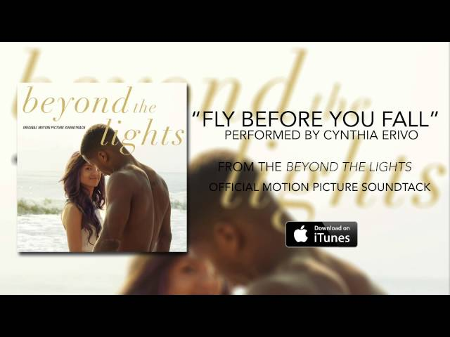 Cynthia Erivo - Fly Before You Fall (Beyond The Lights Soundtrack)