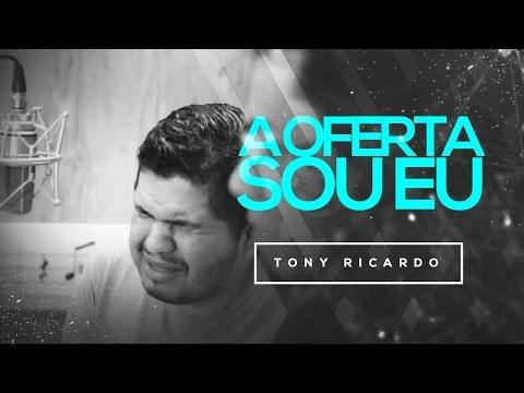 Tony Ricardo - A Oferta Sou Eu