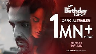 Official Trailer | My Birthday Song | Releasing 19th Jan 2018