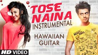 Tose Naina Video Song || Mickey Virus || (Hawaiian Guitar) Instrumental by Rajesh Thaker