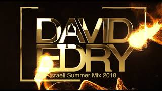 "Israeli Summer Mix 2018 - Dj David Edry ""Dj Dudu"""