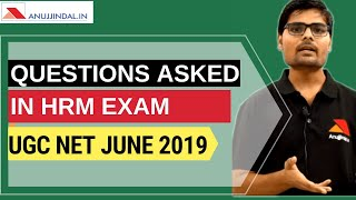 Questions asked in HRM UGC NTA NET JUNE 2019 Exam - Anujjindal.in