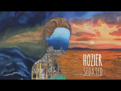 Hozier - Sedated