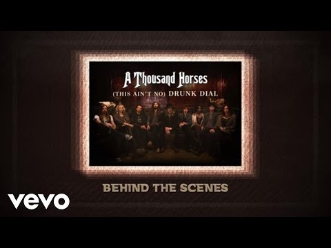 A Thousand Horses - (This Ain't No) Drunk Dial (Behind The Scenes)