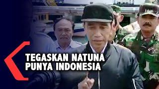 Jokowi Tegaskan Natuna Punya Indonesia