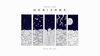 Panda Dub - Horizons - 08 - Cross The Line