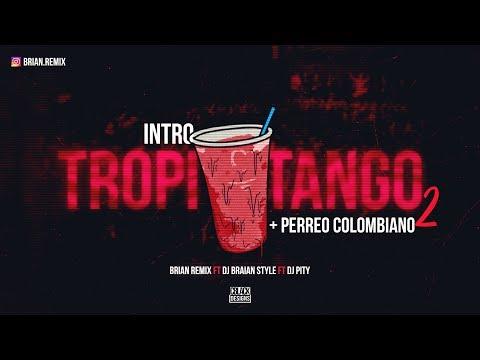 INTRO TROPITANGO 2 + PERREO COLOMBIANO - RKT -  BRIAN REMIX ✘ DJ BRAIAN STYLE ✘ DJ PITY