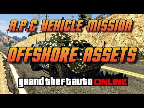 GTA Online[GTA5] APC Vehicle Mission -  Offshore Assets