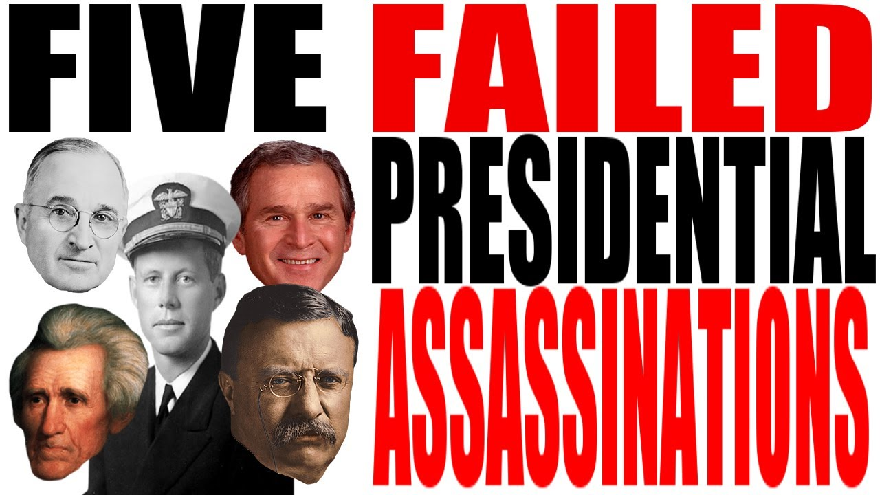 Five Failed Presidential Assassination Attempts