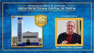 IP Central de Itapeva - 142 anos - Rev. Arival Dias Casimiro