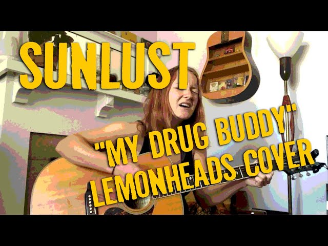 SUNLUST: At Home & Acoustic - My Drug Buddy (Lemonheads cover)