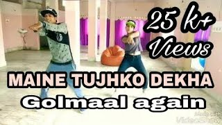 MAINE TUJHKO DEKHA || GOLMAAL AGAIN   DANCE CHOREOGRAPHY BY MR PANKAJ AMERIYA