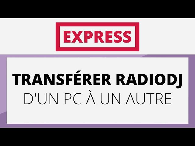 Créer sa radio EXPRESS - Tutoriel - Transférer RadioDJ d'un PC à un autre.