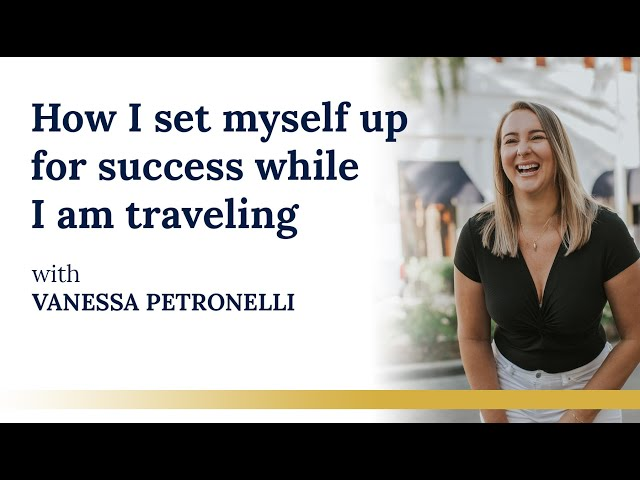 How I set myself up for success while I am traveling